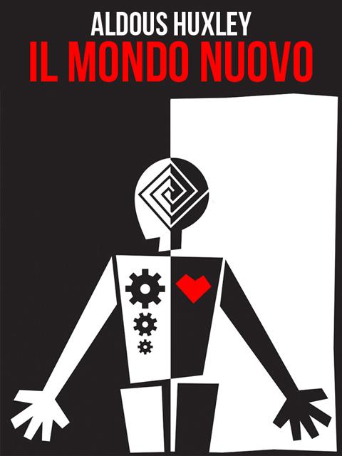 """I Grandi Classici #4: """"Il mondo nuovo"""" di Aldous Huxley"""