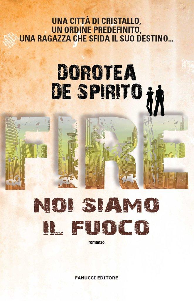 Dorotea De Spirito - Fire. Noi siamo il fuoco.jpg