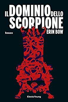 Erin Bow - Il dominio dello scorpione