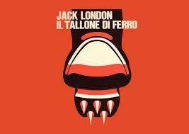 """I GRANDI CLASSICI #5: """"Il Tallone di Ferro"""" di Jack London"""