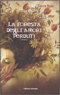 Carrie Ryan - La foresta degli amori perduti