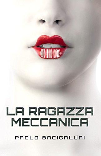 """Recensione: """"La ragazza meccanica"""" di Paolo Bacigalupi"""
