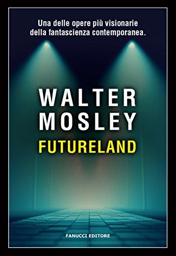 Walter Mosley - Futureland