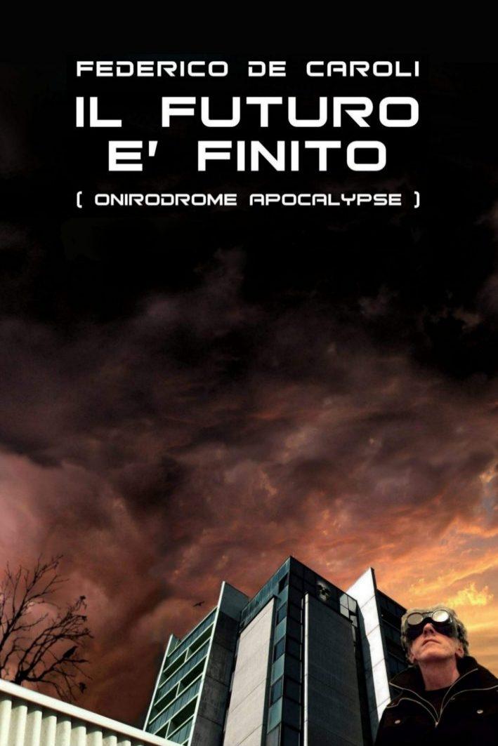Federico De Caroli - Il futuro è finito