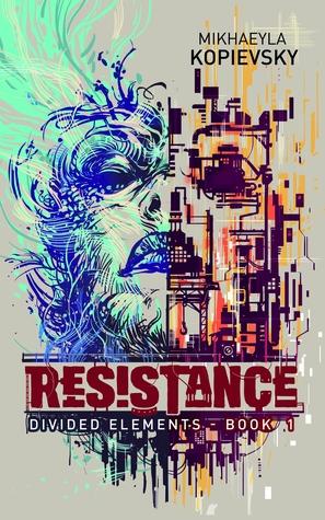 Mikhaeyla Kopievsky - Resistance