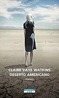 Claire Vaye Watkins - Deserto americano