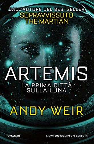 Artemis. La prima città sulla luna – Andy Weir