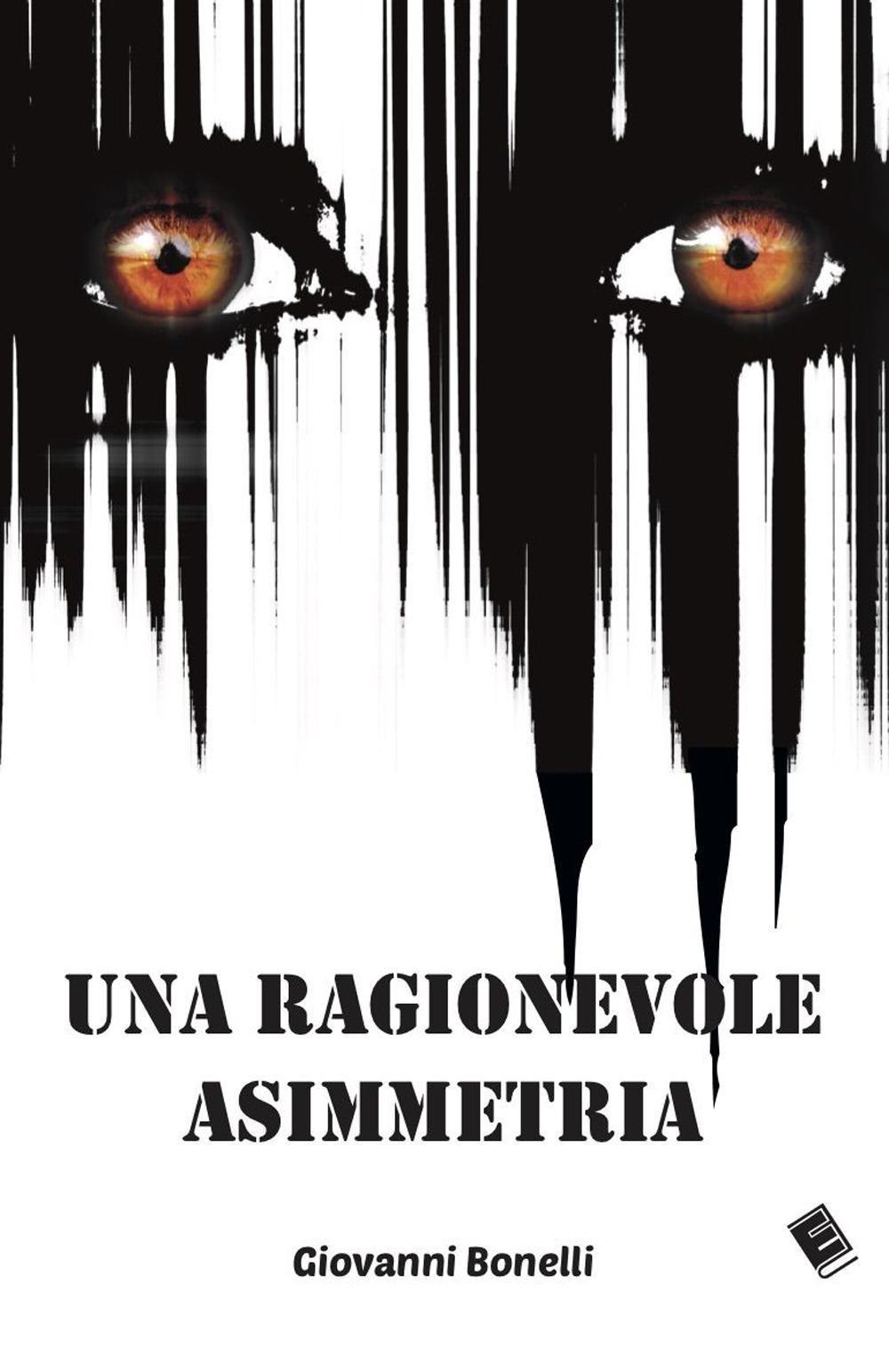 Giovanni Bonelli - Una ragionevole asimmetria