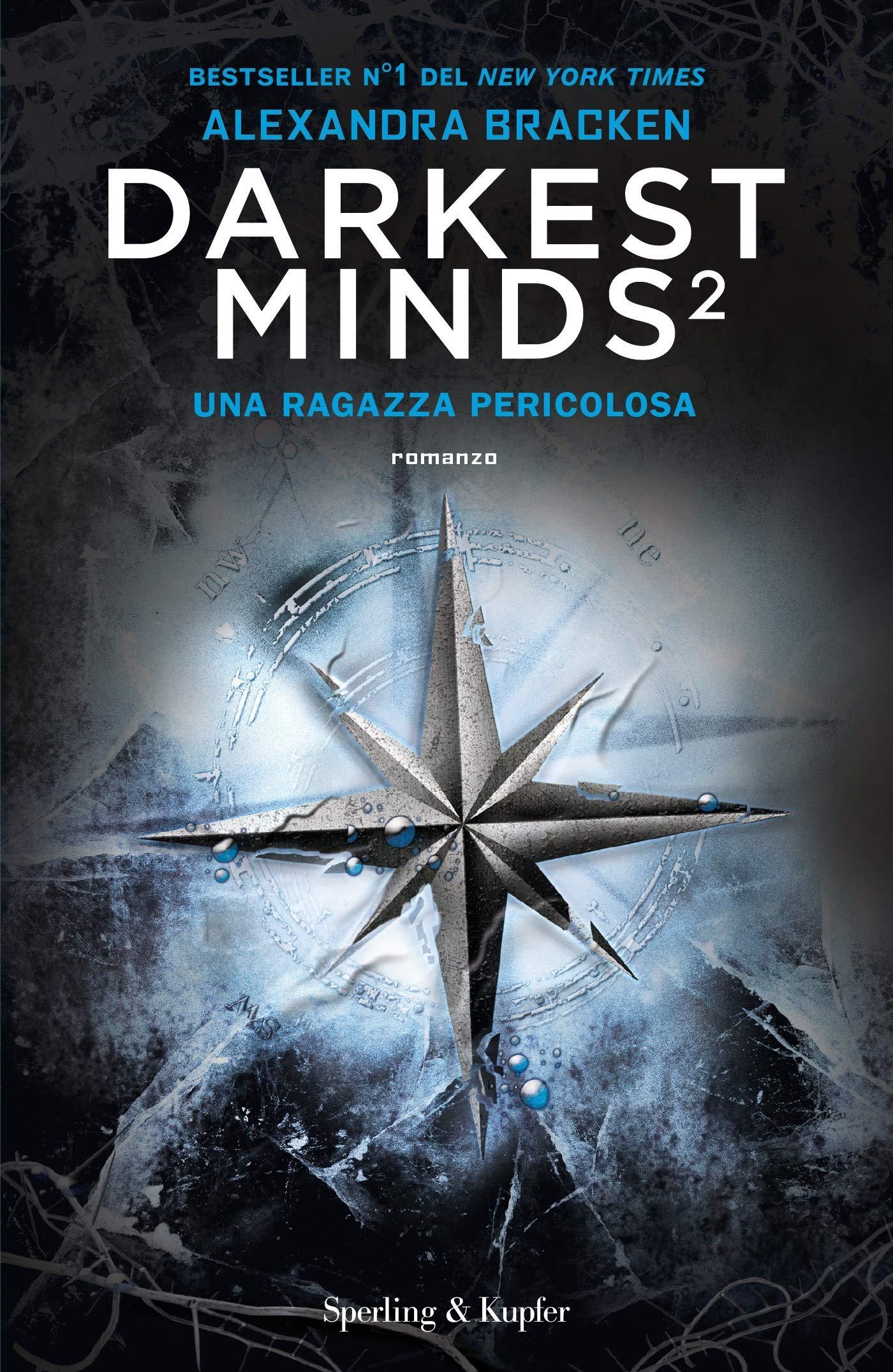 Darkest Minds 2. Una ragazza pericolosa – Alexandra Bracken