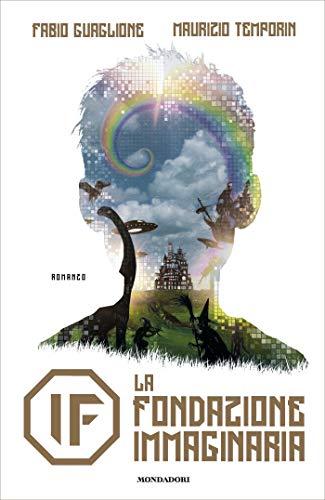 IF. La fondazione Immaginaria – Fabio Guaglione e Maurizio Temporin