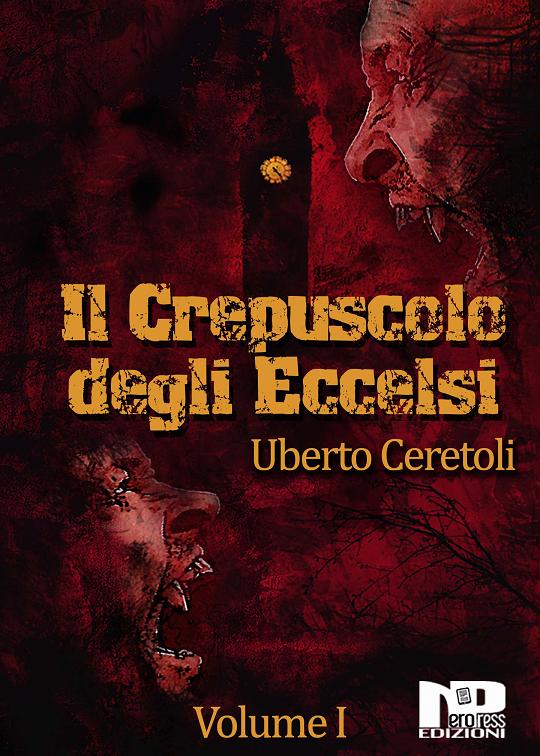 Umberto Ceretoli - Il crepuscolo degli Eccelsi