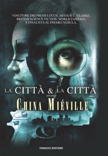 La città e la città – China Miéville