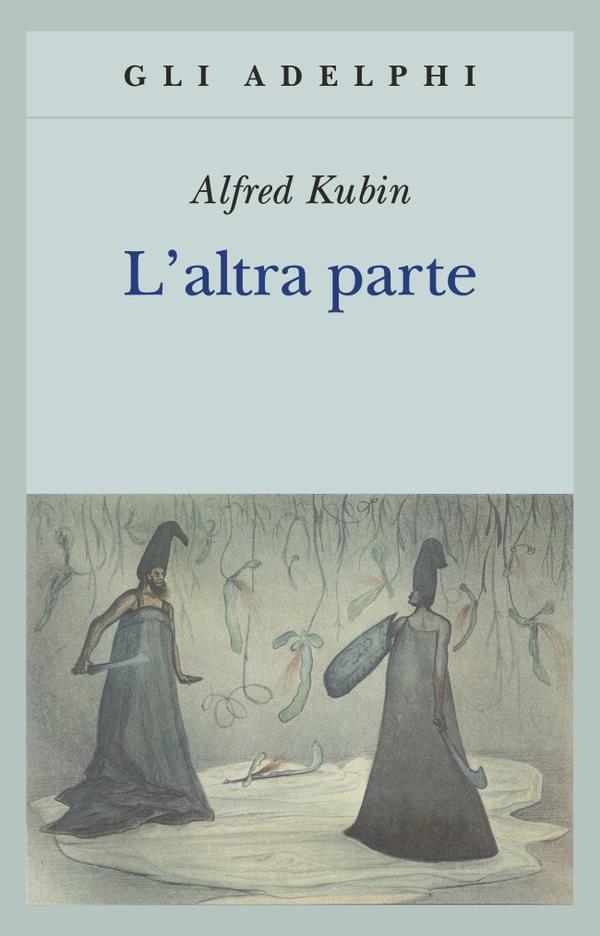 """""""L'altra parte"""" di Alfred Kubin"""