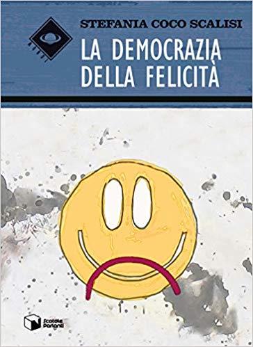 """Recensione: """"La democrazia della felicità"""" di Stefania Coco Scalisi"""