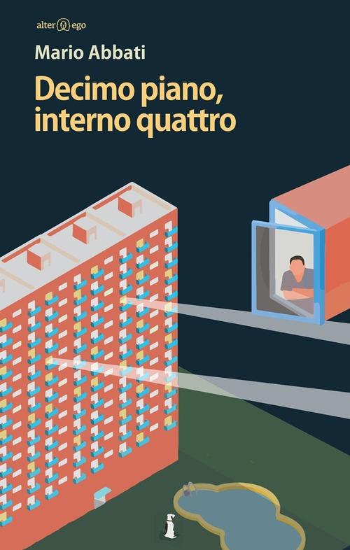 """Recensione: """"Decimo piano, interno quattro"""" di Mario Abbati"""