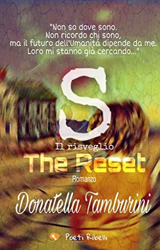 """Recensione: """"S the reset: il risveglio"""" di Donatella Tamburini"""