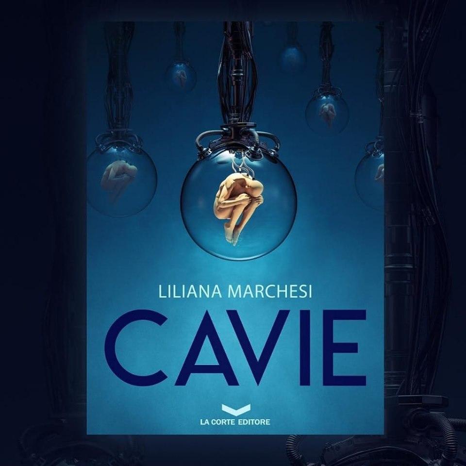 CAVIE di Liliana Marchesi ANTEPRIMA DA NON PERDERE!