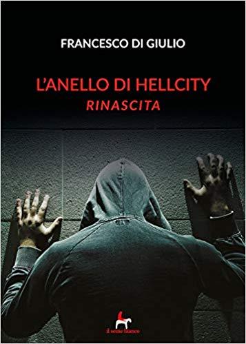 L'anello di HellCity – Francesco Di Giulio