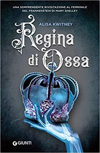 "Recensione: ""Regina di Ossa"" di Alisa Kwitney"
