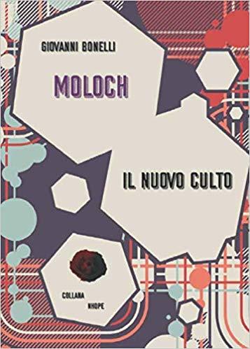 """Recensione: """"Moloch – Il nuovo culto"""" di Giovanni Bonelli"""