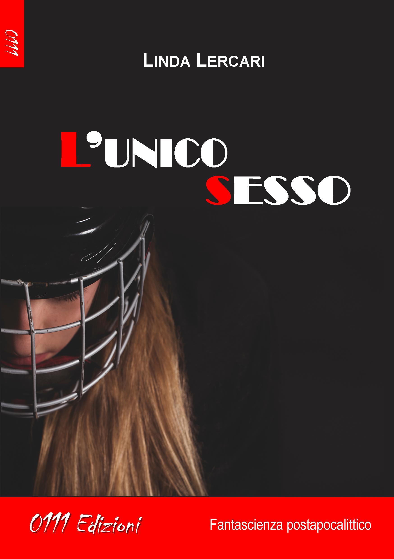 """Recensione: """"L'unico sesso"""" di Linda Lercari"""