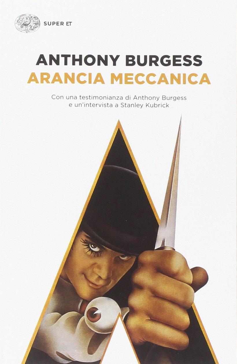 Arancia meccanica – Anthony Burgess
