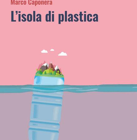 L'isola di plastica – Marco Caponera