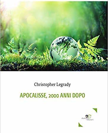 APOCALISSE. 2000 anni dopo – Christopher Legrady