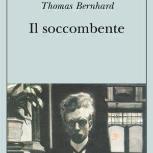 """DIETRO L'ANGOLO """"Il soccombente"""" di Thomas Bernhard"""